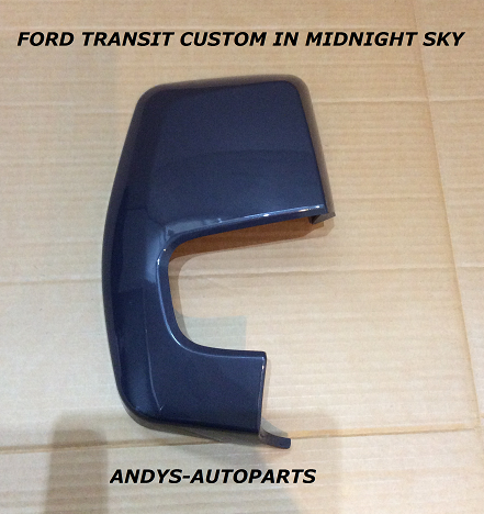 FORD TRANSIT CUSTOM 2012 + WING MIRROR COVER LH OR RH SIDE IN MIDNIGHT SKY